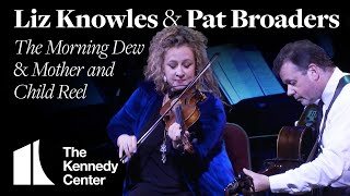 "Liz Knowles & Pat Broaders - ""The Morning Dew / Mother and Child Reel"" 
