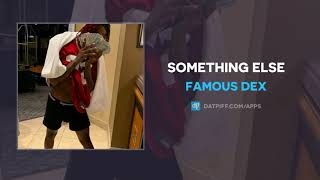 Famous Dex - Something Else (AUDIO)
