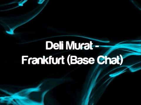Deli Murat - Frankfurt (Base Chat)