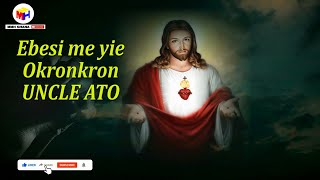 🎵 Uncle Ato - Ebesi me yie | Okronkron (Prayer Song + Video) By Director Micky