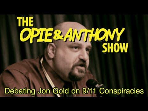 Opie & Anthony: Debating Jon Gold on 9/11 Conspiracies (11/09/04)