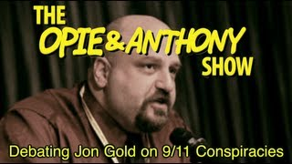 Opie & Anthony: Debating Jon Gold on 9/11 Conspiracies (11/09/04)