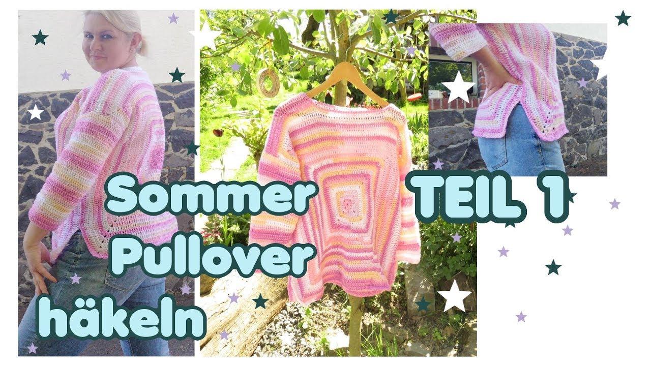 Sommer Pullover häkeln, TEil 1 von 3, Häkelanleitung, Vorder- und ...