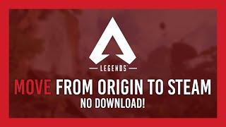 Guide: Move Apex from ORIGIN to STEAM | No Redownload!