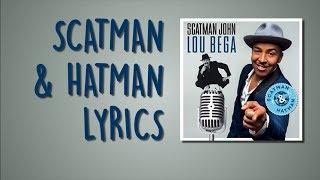 Scatman & Hatman Lyrics - Scatman John, Lou Bega