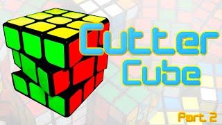 3x3 Cutter Cube Mod | Part 2