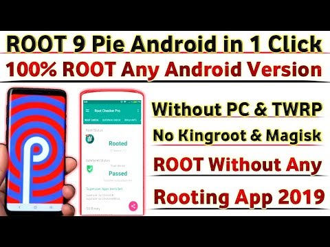 ROOT 9.0 ( Pie ) Android In Just 1 Click Even BOOTLOADER Locked 2019 + ROOT Any Android Version