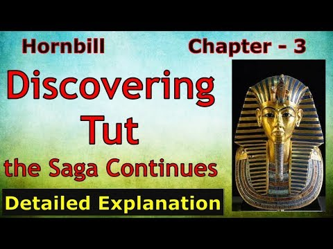 Discovering Tut : the Saga Continues   Class 11   Hornbill   Detailed Explanation