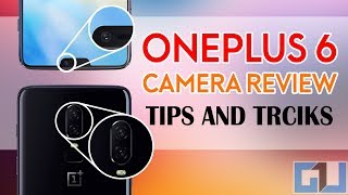 OnePlus 6 Camera Ka Sach and 30 Hidden Tips, Tricks, Features