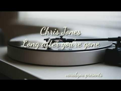Chris Jones - Long After You're Gone