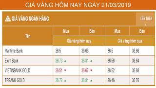 GIÁ VÀNG HÔM NAY NGÀY 21/03/2019 - Vàng SJC  - PNJ - DOJI - Vàng GOLD - vàng thế giới -vàng 9999