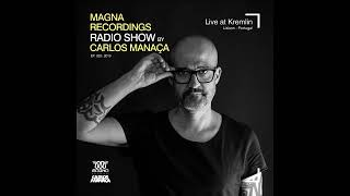 Magna Recordings Radio Show by Carlos Manaça #20 2019 | Live at Kremlin [Lisbon] Portugal