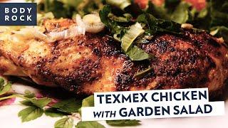Tex Mex Chicken w Garden Salad