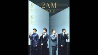 [Audio] 2AM -    無邪気な笑顔て?