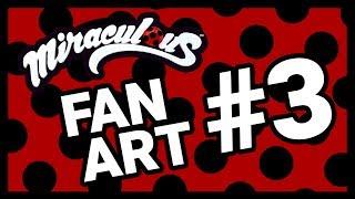 Fan Art #3 | More Miraculous Fan Art!