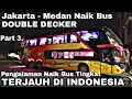 3 Hari 3 Malam Naik Bus Double Deck   Trip Sempati Star Scania K410 Jakarta - Medan Via Timur Part 3