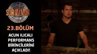 Acun Ilıcalı performans birincilerini açıkladı! | 23.Bölüm | Survivor 2018