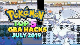Top 5 Pokemon GBA Rom Hacks Of July! (2019)