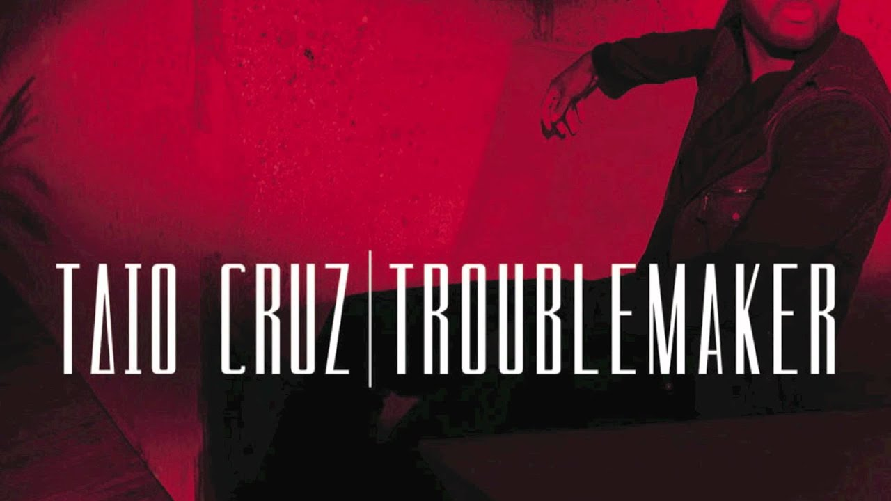 taio cruz troublemaker