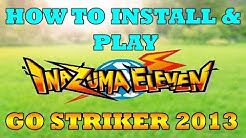 HOW TO INSTALL & PLAY INAZUMA ELEVEN GO  STRIKERS 2013 IN ANDROID