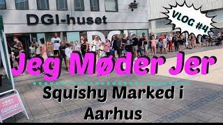 Vlog 4// Squishy marked i Aarhus