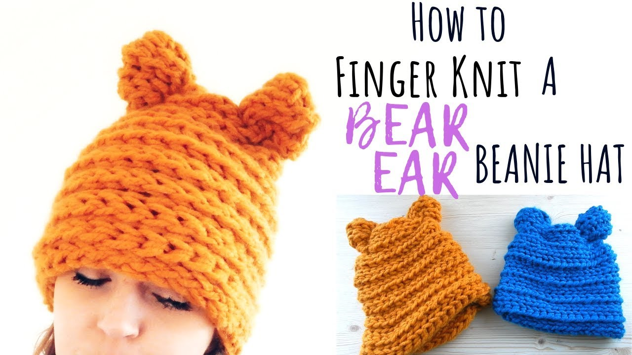 f8ddcd1a1 HOW TO FINGER KNIT A BEAR EAR BEANIE HAT - FREE TUTORIAL