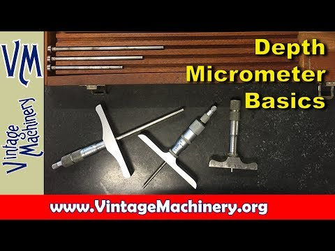 Machine Shop Basics:  Depth Micrometer Use and Calibration
