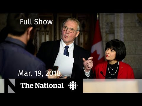 The National for Sunday March 18, 2018