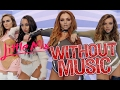 Little Mix - Without Music - Touch