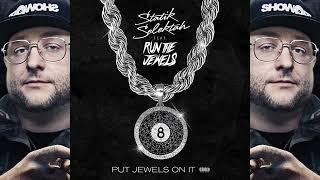 """Statik Selektah """"Put Jewels On It"""" feat. Run The Jewels ( Audio)"""