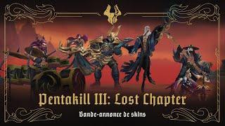 Pentakill III : Lost Chapter   Bande-annonce de skins officielle - League of Legends