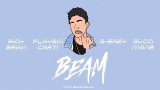 Beam Remix - Rich Brian ft. G-Eazy, Gucci Mane, Playboi Carti [Nitin Randhawa Remix]