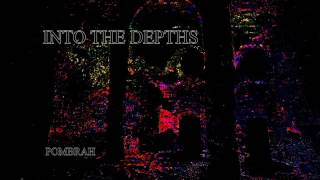 Pombrah - Into The Depths