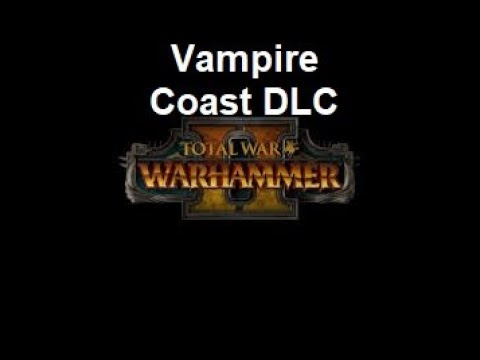 Curse of the Vampire Coast - DLC Announcement Review