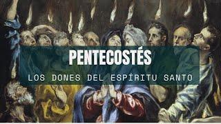 Pentecostés | Los Dones del Espíritu Santo