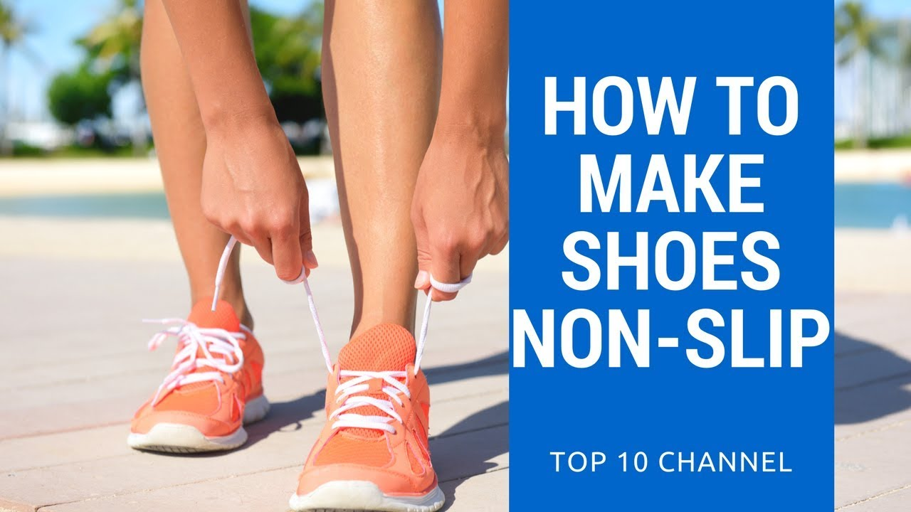 How to Make Shoes Non Slip | How to