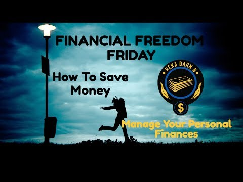 Financial Freedom Friday #27  -How to Save Money  - Manage Your Personal Finances