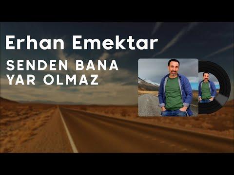Erhan Emektar - Senden Bana Yar Olmaz (2021 © Aydın Müzik)