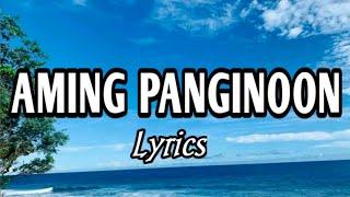 Aming Panginoon Lyrics | Tagalog Christian Song