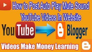 How to Post YouTube Video Mute Sound In Blogger, Blogger With YouTube Tutorial, How To Earn Mon 2017