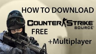 How to download Counter-Strike Source Free + Multiplayer. ✔