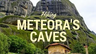 Hiking Meteora's Caves in Greece