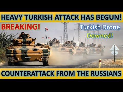 Breaking Heavy Turkish Attack Has Begun! Counterattack From the Russians! Turkish Drone Downed!