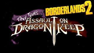 Borderlands 2: Tiny Tina's Assault On Dragon Keep Launch Trailer