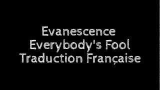 Evanescence - Everybody's Fool - Traduction Française