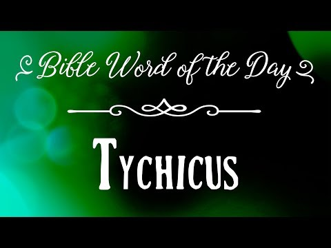 How To Pronounce Bible Names: The Bible Word Of The Day - Tychicus
