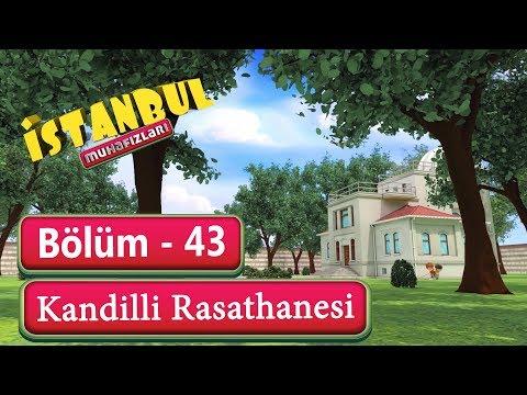 İstanbul Muhafızları 43. Bölüm - Kandilli Rasathanesi