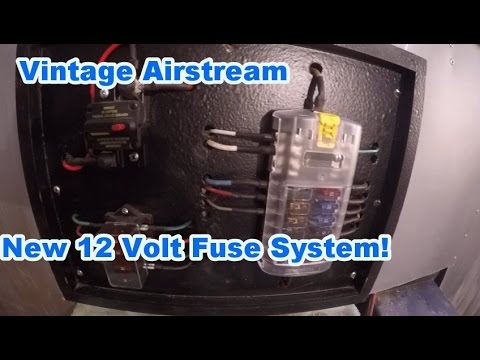 hqdefault airstream, diy, new 12 volt fuse system with blade fuses and airstream fuse box at bayanpartner.co