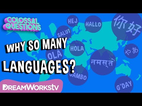 Why Are There Different Languages? | COLOSSAL QUESTIONS