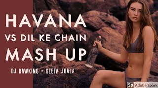 Havana Vs Dil Ke Chain | Geeta Jhala | feat. DJ Rawking